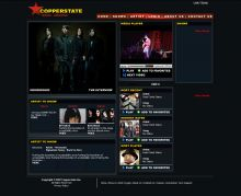 Copperstate is a community website, dedicated to the local music scene in Arizona. The website has a Public area, Members area and Administration area. Members add pictures and create Personal Profile or Band Profile, Upload Music and Video, add song rhymes and post Reviews. The public area presents upcoming shows of music bands, friendly search of artists, streaming video and reviews.